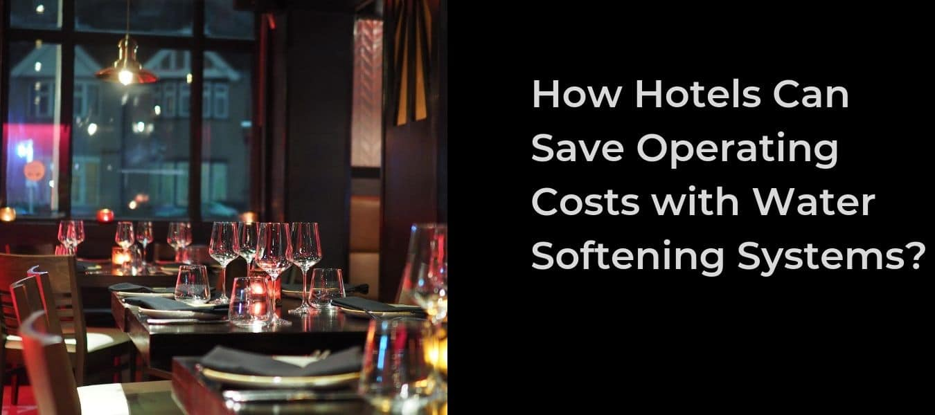 Is Your Hotel Flushing Money Down the Drain? Switch to Water Softeners!