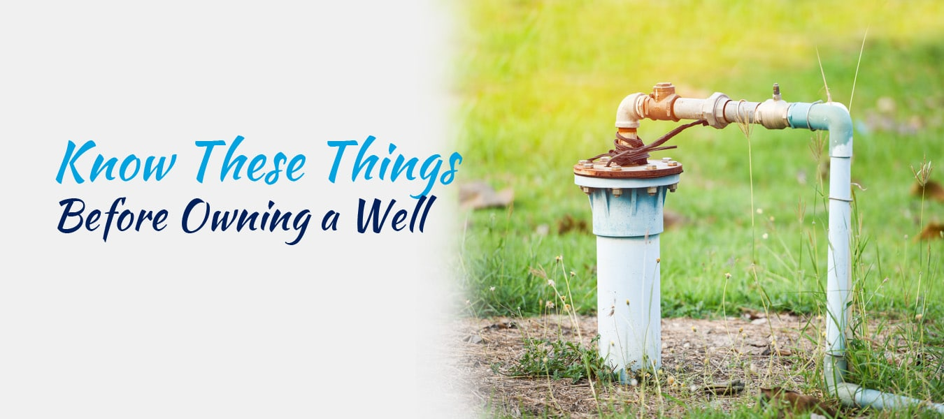 Know These 5 Things Before Owning a Home With Private Well