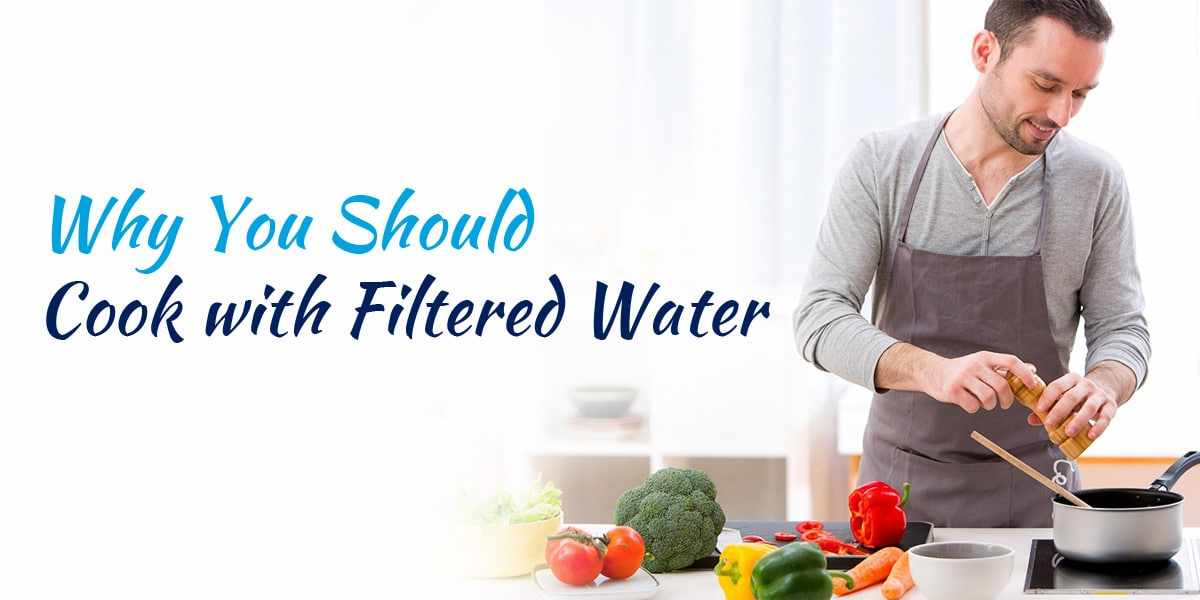 Here's Why You Should Cook with Filtered Water