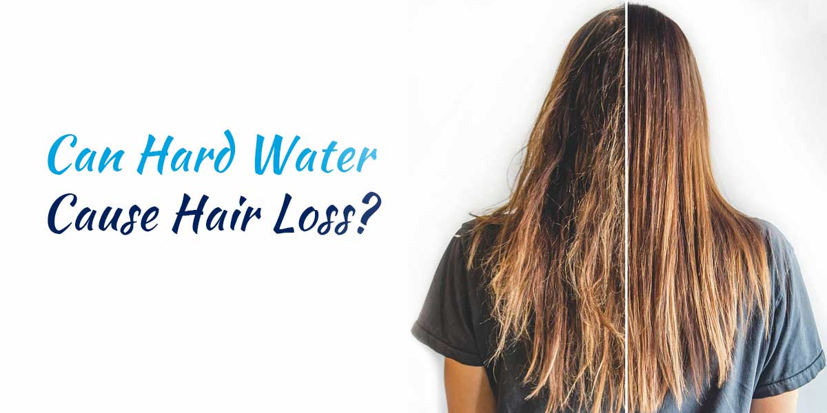 Can Hard Water Cause Hair Loss? What You Can Do About It?