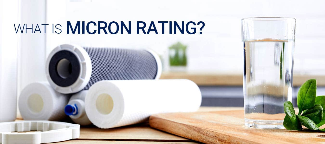 What is Micron Rating & Why Micron Size Matters for Water Filters?