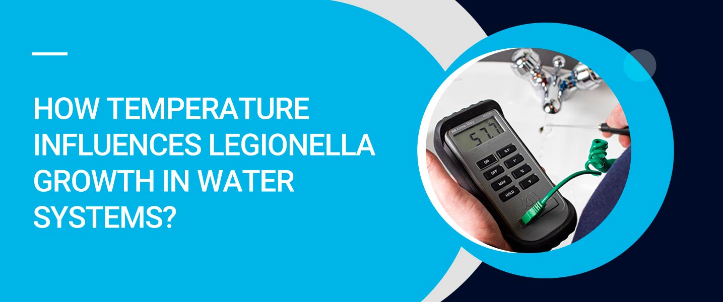 How Temperature Influences Legionella Growth in Water Systems?