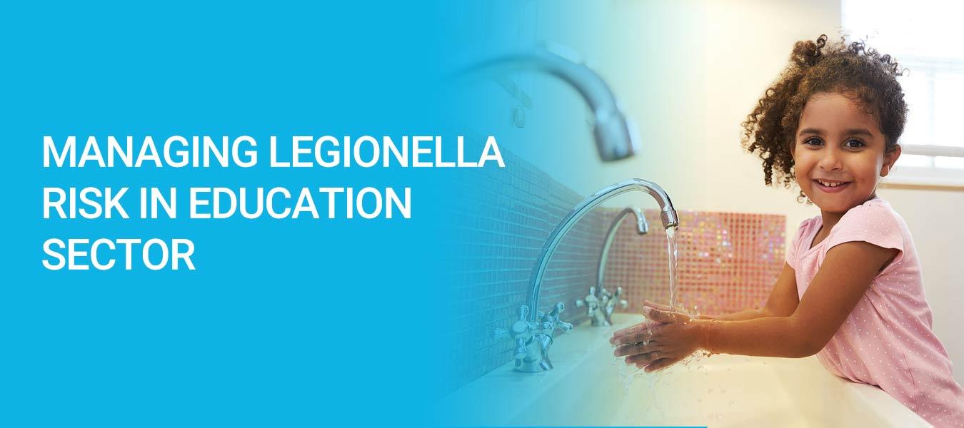 Managing Legionella Risk in Schools, Colleges & Universities