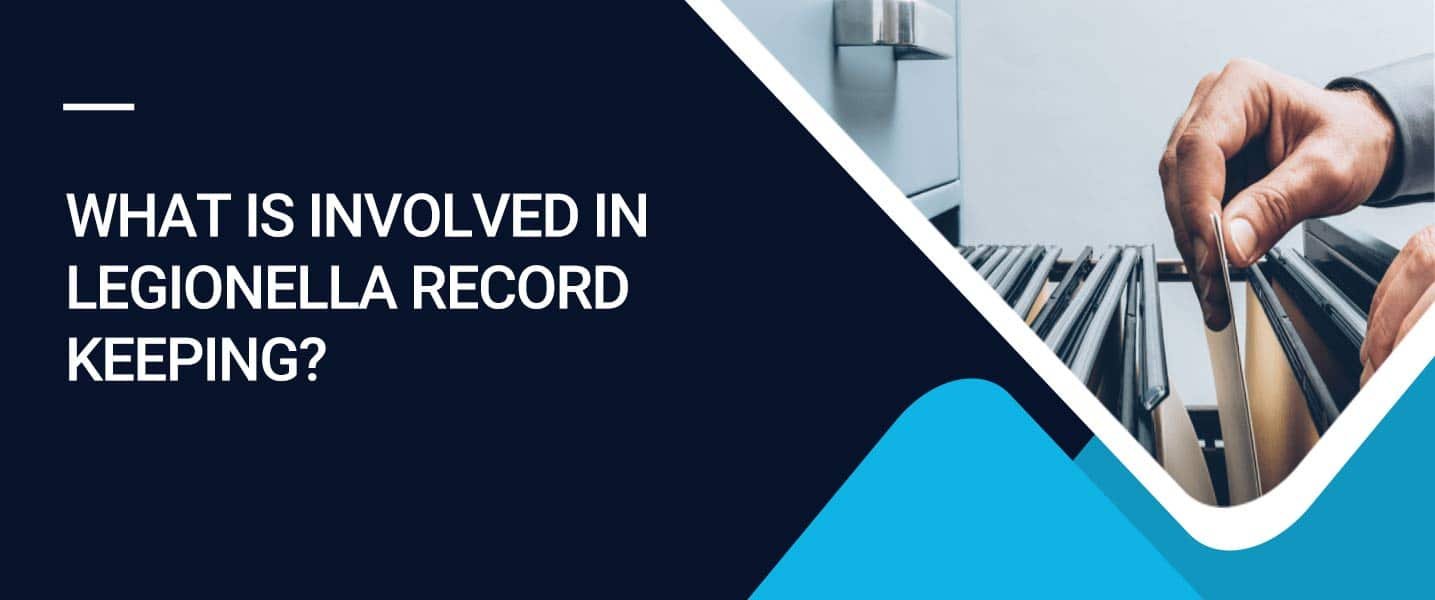What is involved in Legionella Record Keeping?