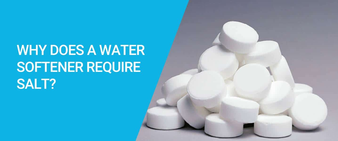 Why Does a Water Softener Require Salt?