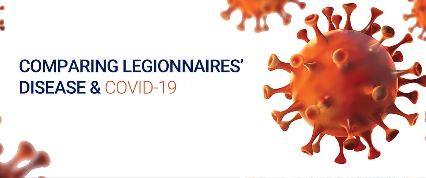 Legionnaires Disease and COVID-19: Similarities & Differences