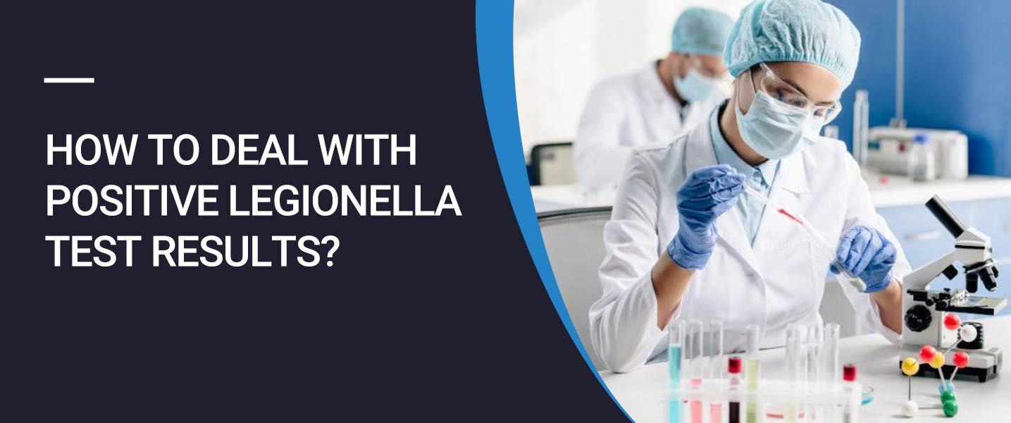What to Do When Legionella Test Results Come Back Positive?