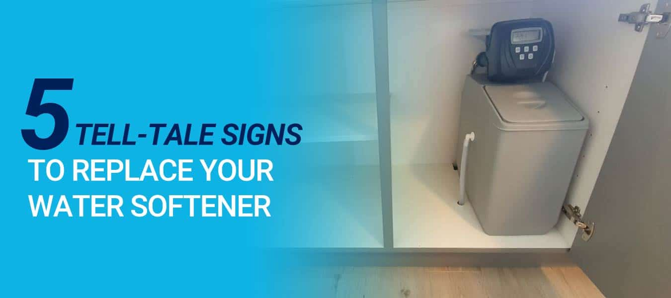 5 Tell-Tale Signs It's Time to Replace Your Water Softener